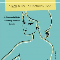 The Wealthy Woman: A Man is not a Financial Plan